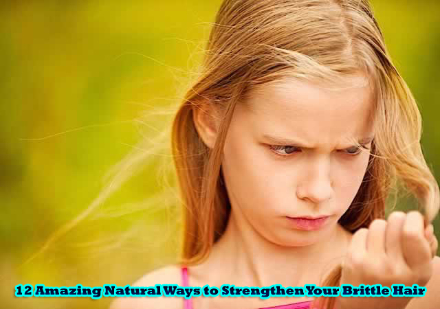 Natural Ways to Strengthen Your Brittle Hair