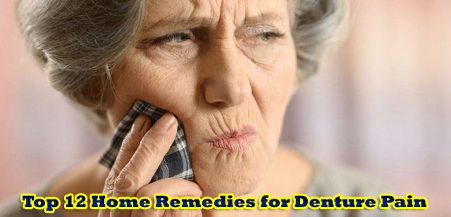 Top 12 Home Remedies for Denture Pain
